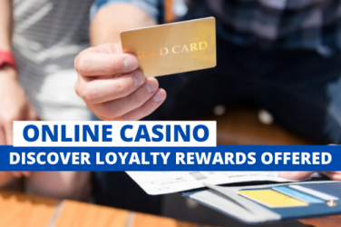 Discover Loyalty Rewards Offered by Online Casinos